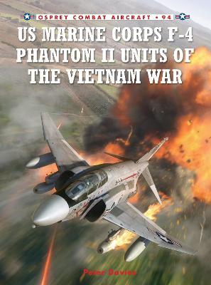 US Marine Corps F-4 Phantom II Units of the Vietnam War by Peter E. Davies