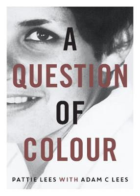 A Question of Colour: my journey to belonging book