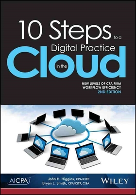 10 Steps to a Digital Practice in the Cloud, 2nd Edition by John H. Higgins