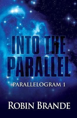 Into the Parallel by Robin Brande