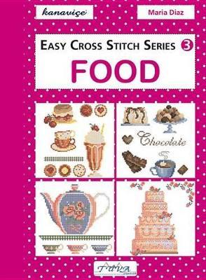 Easy Cross Stitch Series 3: Food by Maria Diaz
