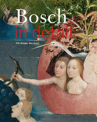 Bosch in Detail by Till-Holger Borchert