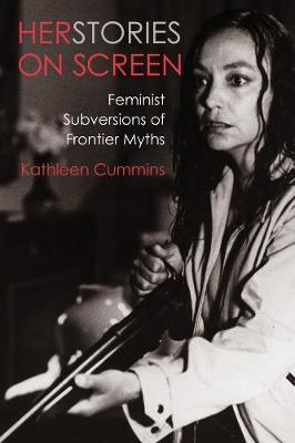 Herstories on Screen: Feminist Subversions of Frontier Myths book