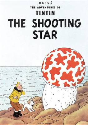 The Adventures of Tintin: The Shooting Star by Herge Herge