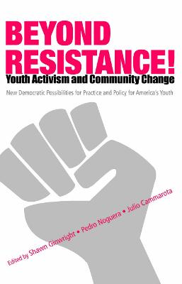 Beyond Resistance! Youth Activism and Community Change by Pedro Noguera