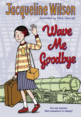 Wave Me Goodbye by Jacqueline Wilson