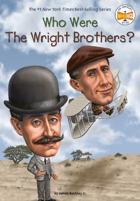 Who Were the Wright Brothers? by James Buckley, Jr.