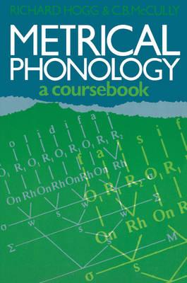 Metrical Phonology by Richard Hogg