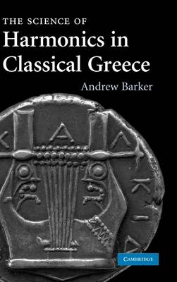Science of Harmonics in Classical Greece by Andrew Barker