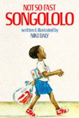 Not So Fast, Songololo! by Niki Daly