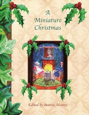 Miniature Christmas by Beattie Alvarez
