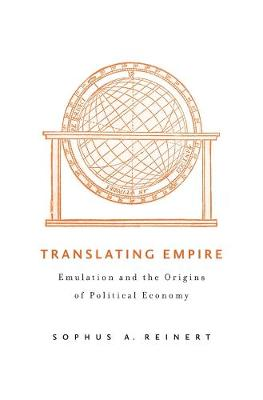 Translating Empire by Sophus A. Reinert