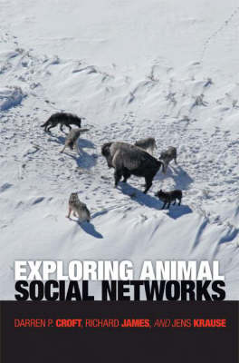 Exploring Animal Social Networks by Darren P. Croft