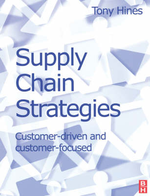 Supply Chain Strategies: Customer Driven and Customer Focused book