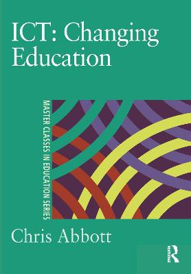 ICT: Changing Education by Chris Abbott