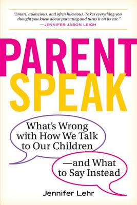 ParentSpeak by Jennifer Lehr