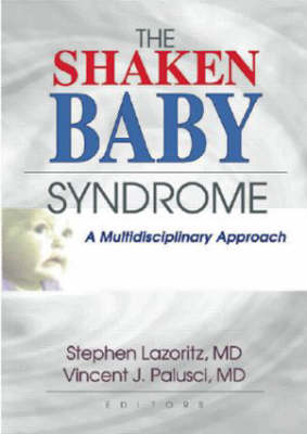 The Shaken Baby Syndrome by Vincent J. Palusci