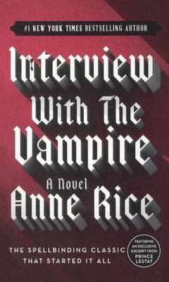 Interview with the Vampire by Professor Anne Rice