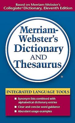 Merriam Webster's Dictionary and Thesaurus by Merriam-Webster