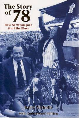 The Story of '78: How Norwood Gave Sturt the Blues by Barry Nicholls
