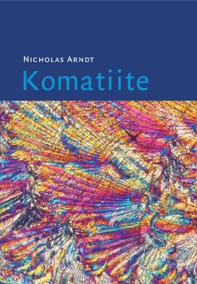 Komatiite by Nicholas Arndt