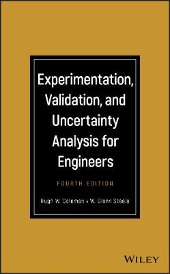 Experimentation, Validation, and Uncertainty Analysis for Engineers by Hugh W. Coleman
