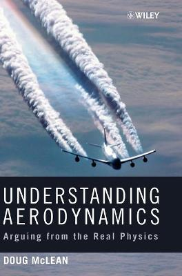 Understanding Aerodynamics - Arguing From the Real Physics book