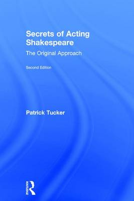 Secrets of Acting Shakespeare by Patrick Tucker