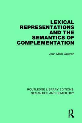 Lexical Representations and the Semantics of Complementation book
