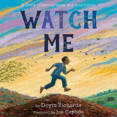 Watch Me: A Story of Immigration and Inspiration book