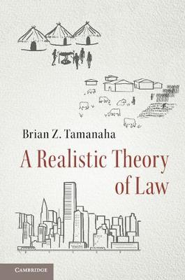 Realistic Theory of Law by Brian Z. Tamanaha