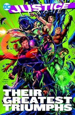 Justice League Their Greatest Triumphs by Geoff Johns