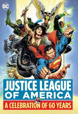 Justice League of America: A Celebration of 60 Years by Various
