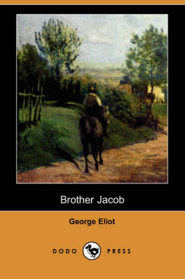 Brother Jacob (Dodo Press) by George Eliot