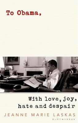 To Obama: A People's History by Jeanne Marie Laskas