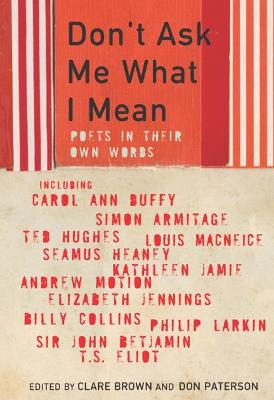 Don't Ask Me What I Mean by Don Paterson