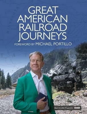 Great American Railroad Journeys by Rt Hon Michael Portillo