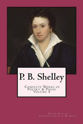P. B. Shelley by Professor Percy Bysshe Shelley