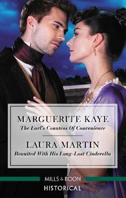 The Earl's Countess of Convenience/Reunited with His Long-Lost Cinderella by Marguerite Kaye