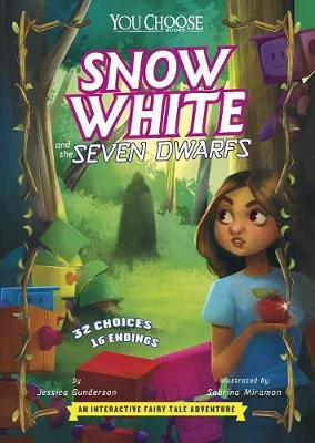 You Choose: Snow White and the Seven Dwarfs by Jessica Gunderson