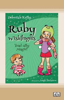 Ruby Wishfingers (book 2): Toad-Ally Magic by Deborah Kelly and Leigh Hedstrom