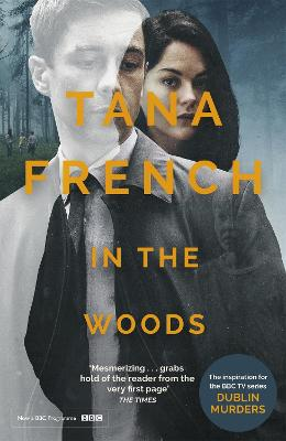 In the Woods: A stunningly accomplished psychological mystery which will take you on a thrilling journey through a tangled web of evil and beyond - to the inexplicable by Tana French