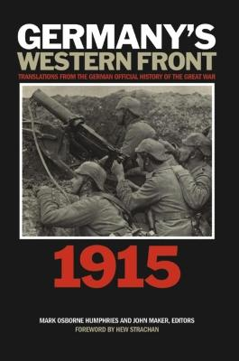 Germany's Western Front: 1915 by Mark Osborne Humphries