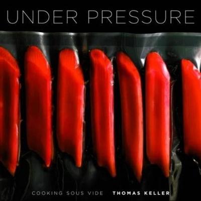 Under Pressure by Thomas Keller