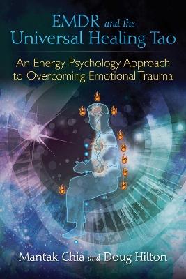 EMDR and the Universal Healing Tao by Mantak Chia
