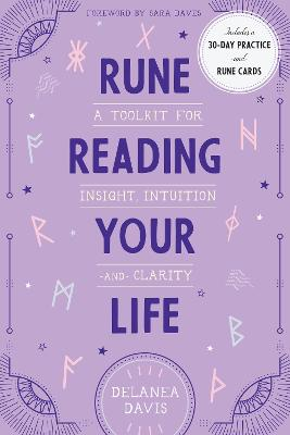 Rune Reading Your Life: A Toolkit for Insight, Intuition, and Clarity book