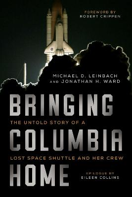 Bringing Columbia Home by Michael Leinbach