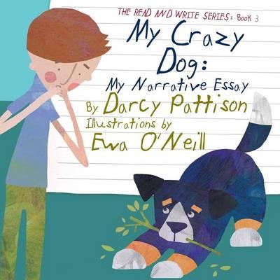 My Crazy Dog: My Narrative Essay book