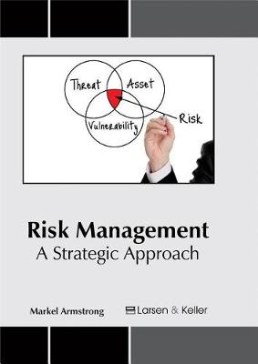 Risk Management: A Strategic Approach by Markel Armstrong
