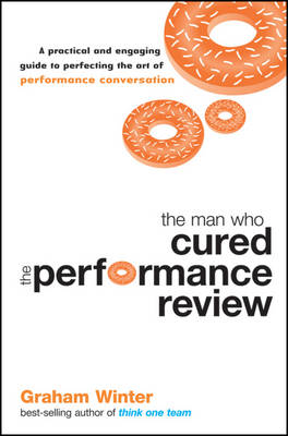 Man Who Cured the Performance Review by Graham Winter